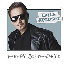 ATSUSHI HAPPYBIRTHDAYの画像(exile atsushiに関連した画像)