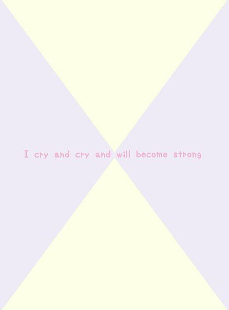 英語の意味→泣いて、泣いて強くなろう     です。の画像 プリ画像