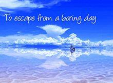 To escape from a boring dayの画像(escapeに関連した画像)