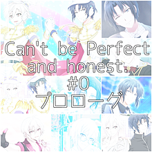 Can't be Perfect and honest.#0回の画像(andに関連した画像)