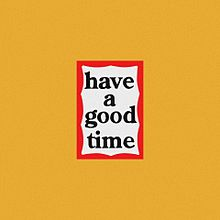 have a good time プリ画像