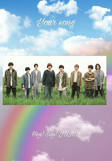 Hey! Say! JUMP  Your song