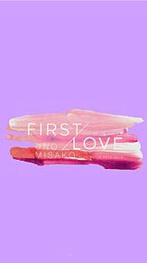 FIRST LOVEの画像(#FIRSTLOVEに関連した画像)