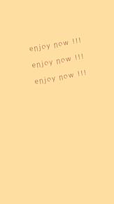 enjoy now !!!の画像(シンプル壁紙に関連した画像)