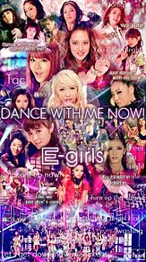 DANCE WITH ME NOW!  -  E-girlsの画像(プリ画像)