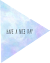 Have a nice day プリ画像