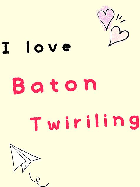 I love Baton Twiriling💕の画像(プリ画像)