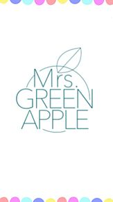 ミセス グリーン アップル 壁紙