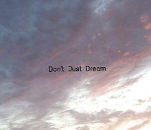 Don't Just Dreamの画像(プリ画像)