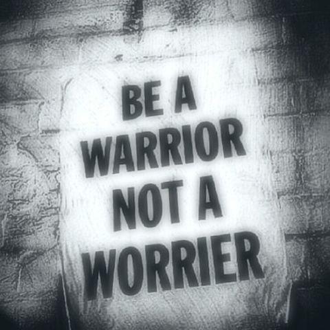 Be a warrior, NOT a worrier.の画像(プリ画像)