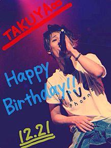TAKUYA∞'s birthday!☆の画像(プリ画像)