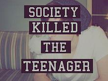 society killed the teenagerの画像(killに関連した画像)