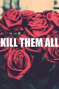 KILL THEM ALLの画像(killに関連した画像)