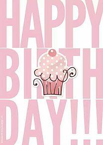 HAPPY  BIRTHDAY*カップケーキ  (説明文 必読)の画像(プリ画像)