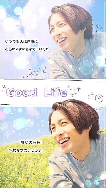 \ Good Life /